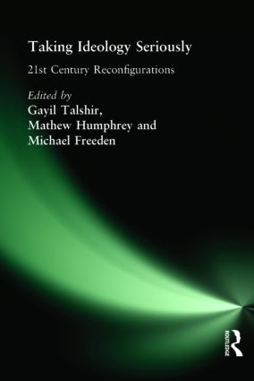Taking Ideology Seriously: 21st Century Reconfigurations, 1st Edition (Hardback) book cover