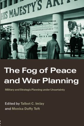 The Fog of Peace and War Planning: Military and Strategic Planning under Uncertainty (Paperback) book cover