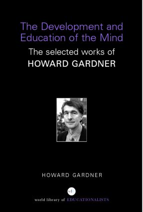 The Development and Education of the Mind: The Selected Works of Howard Gardner (Paperback) book cover