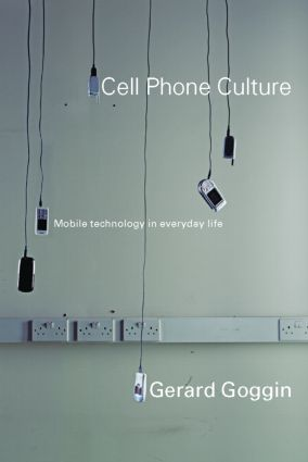 Cell Phone Culture: Mobile Technology in Everyday Life, 1st Edition (e-Book) book cover