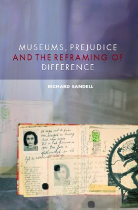 Museums, Prejudice and the Reframing of Difference: 1st Edition (Paperback) book cover