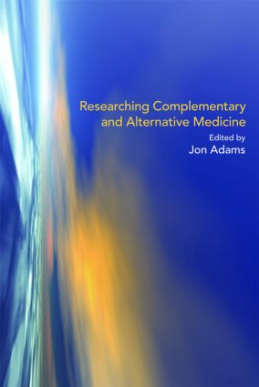 Researching Complementary and Alternative Medicine: 1st Edition (Paperback) book cover