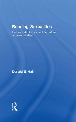 Reading Sexualities: Hermeneutic Theory and the Future of Queer Studies, 1st Edition (Hardback) book cover
