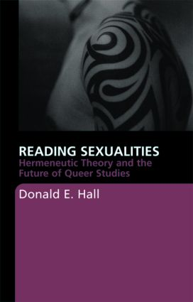 Reading Sexualities: Hermeneutic Theory and the Future of Queer Studies (Paperback) book cover