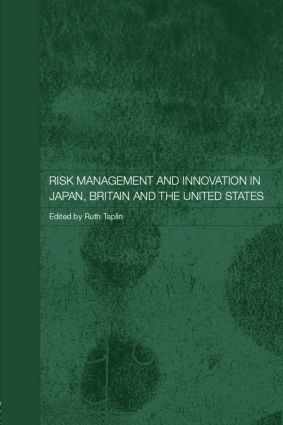 Risk Management and Innovation in Japan, Britain and the USA (Hardback) book cover