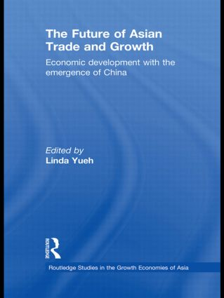 The Future of Asian Trade and Growth: Economic Development with the Emergence of China (Hardback) book cover