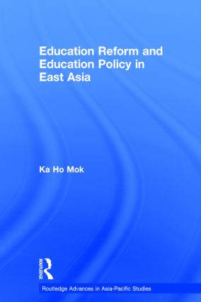 Education Reform and Education Policy in East Asia (Hardback) book cover