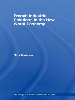 French Industrial Relations in the New World Economy book cover