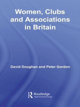 Women, Clubs and Associations in Britain (Hardback) book cover