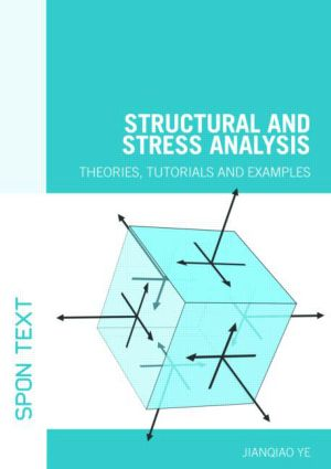 Structural and Stress Analysis: Theories, Tutorials and Examples (Paperback) book cover