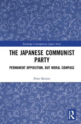 The Japanese Communist Party: Permanent Opposition, but Moral Compass book cover