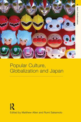 Popular Culture, Globalization and Japan book cover
