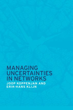 Managing Uncertainties in Networks: Public Private Controversies, 1st Edition (Paperback) book cover