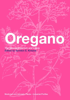 Oregano: The genera Origanum and Lippia, 1st Edition (Hardback) book cover