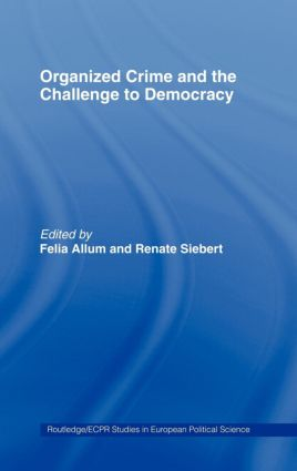 Organised Crime and the Challenge to Democracy