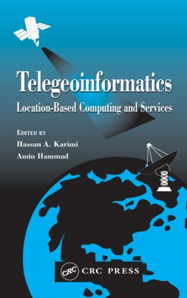 Telegeoinformatics: Location-Based Computing and Services, 1st Edition (Hardback) book cover
