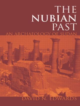 The Nubian Past: An Archaeology of the Sudan, 1st Edition (Paperback) book cover