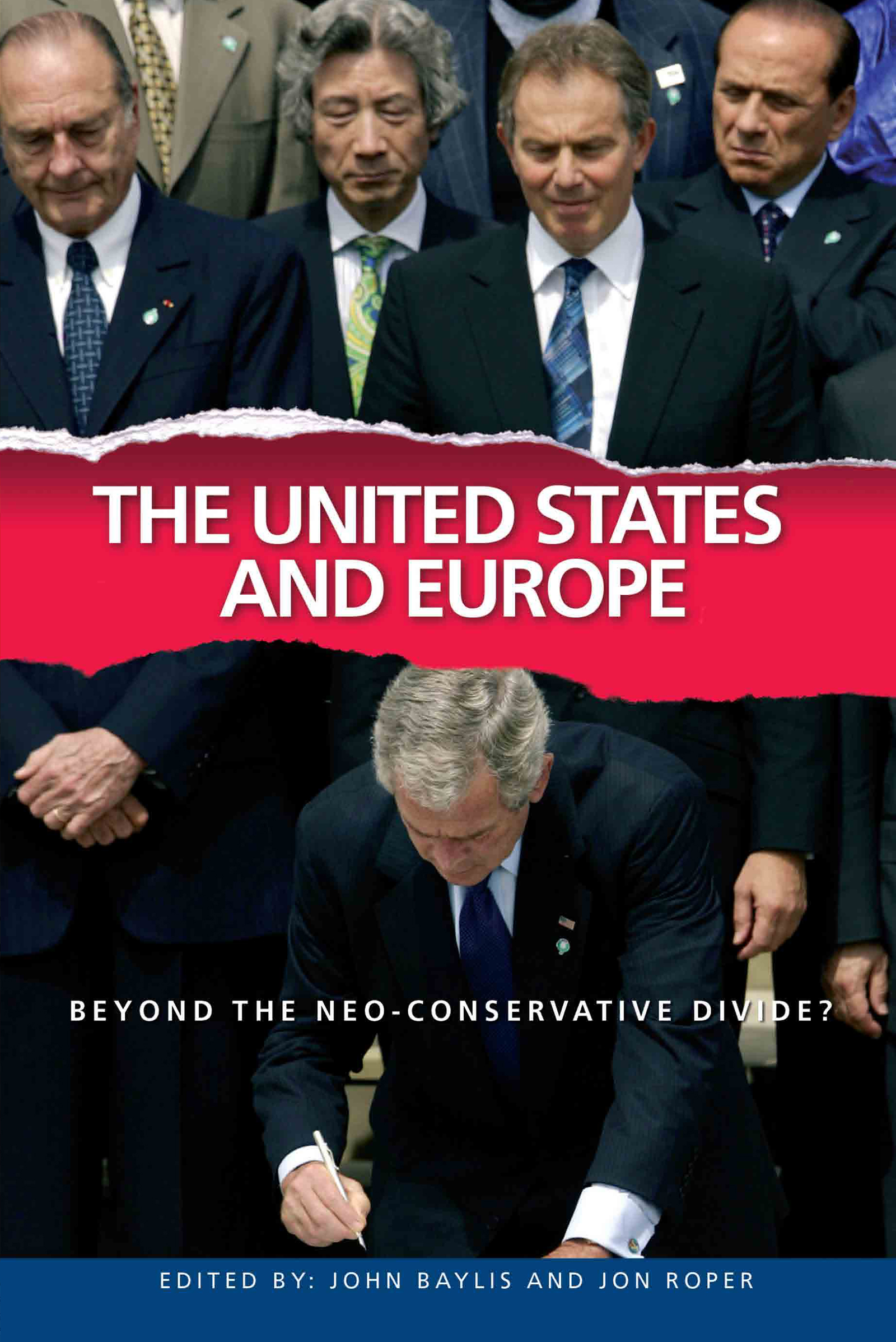 The United States and Europe: Beyond the Neo-Conservative Divide?, 1st Edition (Paperback) book cover