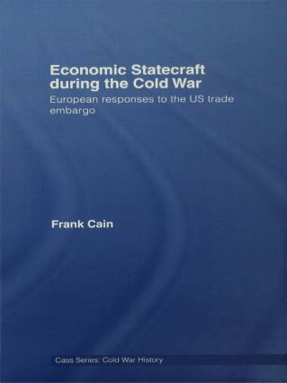 Economic Statecraft during the Cold War: European Responses to the US Trade Embargo (Hardback) book cover