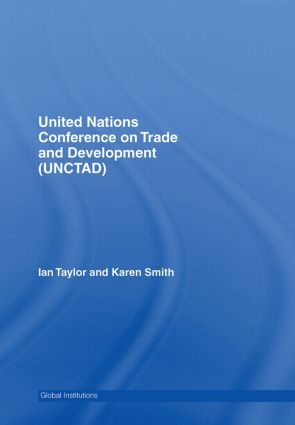 United Nations Conference on Trade and Development (UNCTAD): 1st Edition (Hardback) book cover