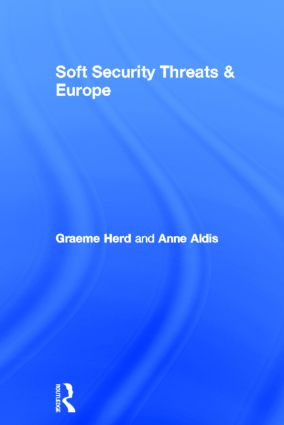 Soft Security Threats & Europe: 1st Edition (Hardback) book cover