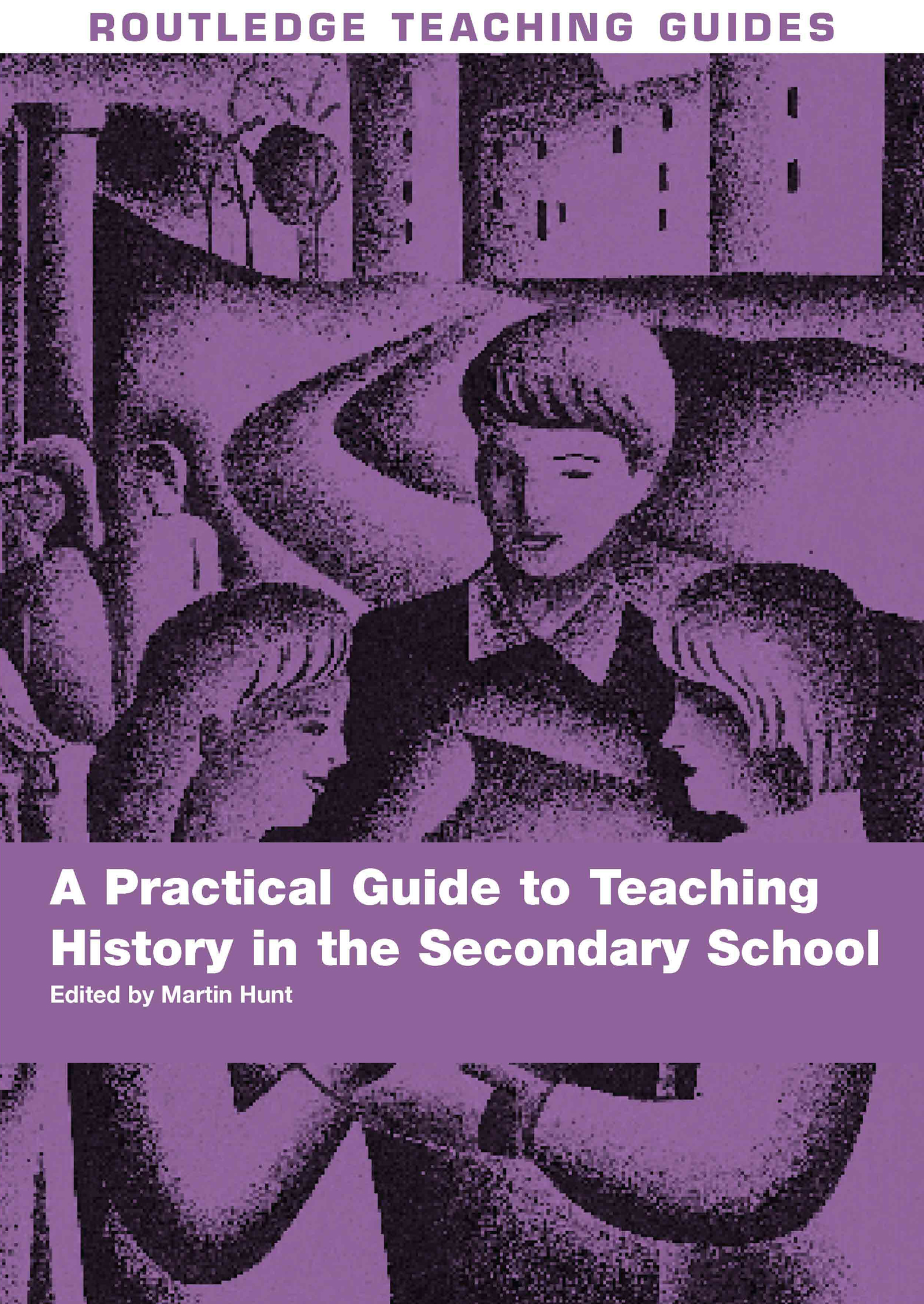 A Practical Guide to Teaching History in the Secondary School book cover