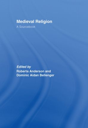Medieval Religion: A Sourcebook, 1st Edition (Hardback) book cover