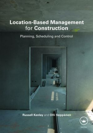 Location-Based Management for Construction: Planning, scheduling and control, 1st Edition (Hardback) book cover