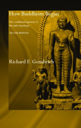 How Buddhism Began: The Conditioned Genesis of the Early Teachings book cover
