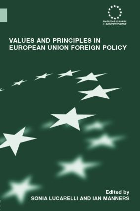 Values and Principles in European Union Foreign Policy (Hardback) book cover