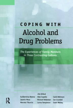 Coping with Alcohol and Drug Problems: The Experiences of Family Members in Three Contrasting Cultures (Hardback) book cover