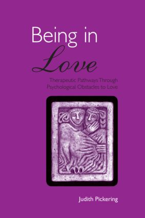 Being in Love: Therapeutic Pathways Through Psychological Obstacles to Love (Paperback) book cover