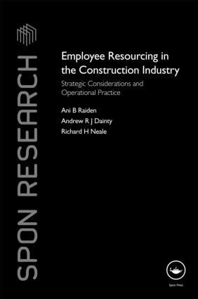 Employee Resourcing in the Construction Industry: Strategic Considerations and Operational Practice (Hardback) book cover