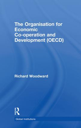 The Organisation for Economic Co-operation and Development (OECD): 1st Edition (Hardback) book cover