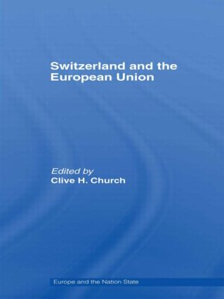 Switzerland and the European Union: A Close, Contradictory and Misunderstood Relationship (Hardback) book cover