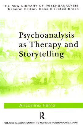 Psychoanalysis as Therapy and Storytelling: 1st Edition (Paperback) book cover