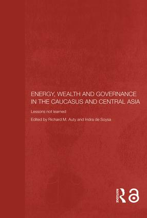 Energy, Wealth and Governance in the Caucasus and Central Asia: Lessons not learned book cover