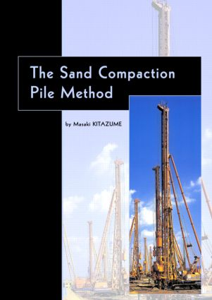 The Sand Compaction Pile Method: 1st Edition (Hardback) book cover