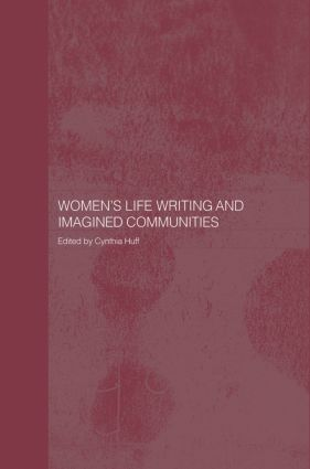 Women's Life Writing and Imagined Communities book cover
