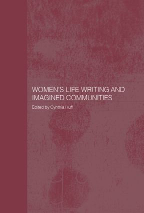 Women's Life Writing and Imagined Communities: 1st Edition (Paperback) book cover