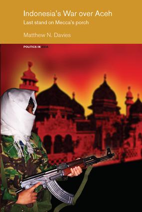 Indonesia's War over Aceh: Last Stand on Mecca's Porch, 1st Edition (Hardback) book cover