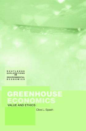 Greenhouse Economics: Value and Ethics, 1st Edition (Paperback) book cover