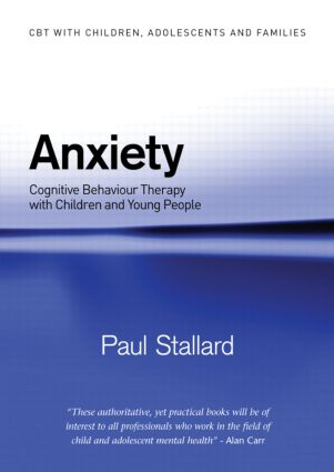 Anxiety: Cognitive Behaviour Therapy with Children and Young People book cover