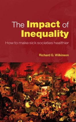 The Impact of Inequality: How to Make Sick Societies Healthier (Paperback) book cover