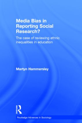 Media Bias in Reporting Social Research?: The Case of Reviewing Ethnic Inequalities in Education (Hardback) book cover