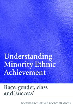 Understanding Minority Ethnic Achievement: Race, Gender, Class and 'Success' (Paperback) book cover