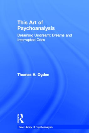This Art of Psychoanalysis: Dreaming Undreamt Dreams and Interrupted Cries book cover
