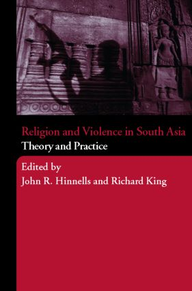 Religion and Violence in South Asia: Theory and Practice (Paperback) book cover