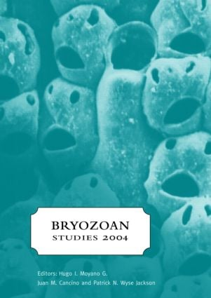 Bryozoan Studies 2004: Proceedings of the 13th International Bryozoology Association conference, Concepción/Chile, 11-16 January 2004, 1st Edition (Hardback) book cover