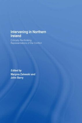 Intervening in Northern Ireland: Critically Re-thinking Representations of the Conflict (Hardback) book cover